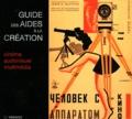 Didier Zyserman et Charlotte Grosse - Guide des aides à la création cinématographique, audiovisuelle et multimédia.