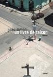 Didion Joan - Un livre de raison.
