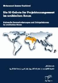 Die 10 Gebote für Projektmanagement im arabischen Raum - Kulturelle Herausforderungen und Erfolgsfaktoren im arabischen Raum.