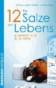 Die 12 Salze des Lebens. Biochemie nach Dr. Schüßler - Kompakt-Ratgeber.