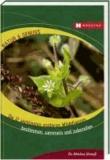 Die 12 wichtigsten essbaren Wildpflanzen - Bestimmen, sammeln und zubereiten.