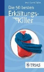 Die 50 besten Erkältungs-Killer.