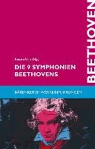 Die 9 Symphonien Beethovens - Entstehung, Deutung, Wirkung.