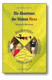 Die Abenteuer der kleinen Hexe - Bewegung und Wahrnehmung beobachten, verstehen, beurteilen, fördern.