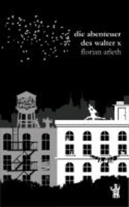 Die Abenteuer des Walter X.