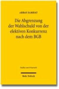 Die Abgrenzung der Wahlschuld von der elektiven Konkurrenz nach dem BGB.