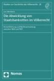 Die Abwicklung von Staatsbankrotten im Völkerrecht - Verrechtlichung und Rechtsvermeidung zwischen 1824 und 1907.