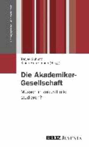 Die Akademiker-Gesellschaft - Müssen in Zukunft alle studieren?.