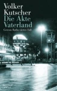 Die Akte Vaterland - Gereon Raths vierter Fall.