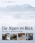 Die Alpen im Blick - Land und Leute im westlichen Allgäu.