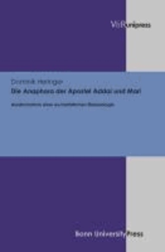 Die Anaphora der Apostel Addai und Mari - Ausdrucksform einer eucharistischen Ekklesiologie.