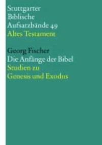 Die Anfänge der Bibel - Studien zu Genesis und Exodus.