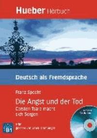 Die Angst und der Tod. Lektüre und CD - Carsten Tsara macht sich Sorgen. Krimi. Deutsch als Fremdsprache. Niveaustufe B1.