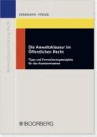 Die Anwaltsklausur im Öffentlichen Recht - Tipps und Formulierungsbeispiele für das Assessorexamen.