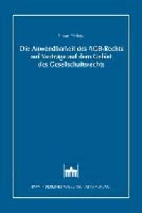 Die Anwendbarkeit des AGB-Rechts auf Verträge auf dem Gebiet des Gesellschaftsrechts.