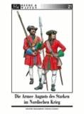 Die Armee Augusts des Starken im Nordischen Krieg.