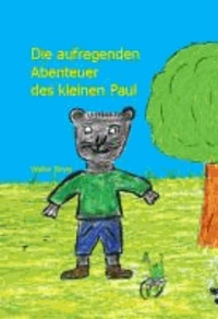 Die aufregenden Abenteuer des kleinen Paul.