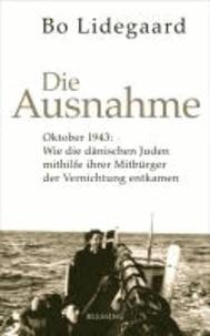 Die Ausnahme - Oktober 1943: Wie die dänischen Juden mithilfe ihrer Mitbürger der Vernichtung entkamen..