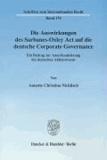 Die Auswirkungen des Sarbanes-Oxley Act auf die deutsche Corporate Governance - Ein Beitrag zur Amerikanisierung des deutschen Aktienwesens.