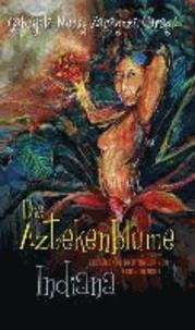 Die Aztekenblume. Indiana - Erzählende Dichtungen von Ernst Henrici.