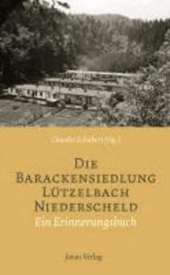Die Barackensiedlung Lützelbach Niederscheld - Ein Erinnerungsbuch.