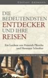 Die bedeutendsten Entdecker und ihre Reisen - Ein Lexikon von Heinrich Pleticha und Hermann Schreiber.