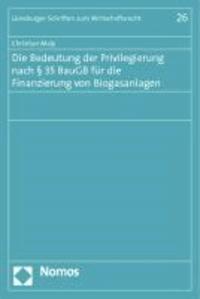 Die Bedeutung der Privilegierung nach § 35 BauGB für die Finanzierung von Biogasanlagen.