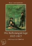 Die Befreiungskriege 1813-1815 - Ein strategischer Überblick.