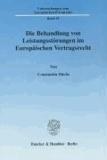 Die Behandlung von Leistungsstörungen im Europäischen Vertragsrecht.