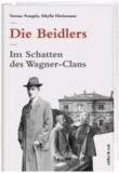 Die Beidlers - Im Schatten des Wagner-Clans.