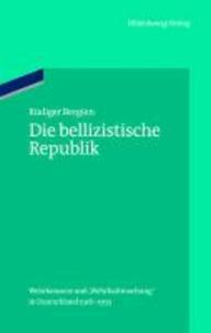 """Die bellizistische Republik - Wehrkonsens und """"Wehrhaftmachung"""" in Deutschland 1918-1933."""