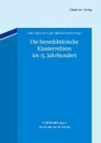Die benediktinische Klosterreform im 15. Jahrhundert.