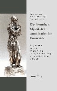 Die besondere Mystik der Anna Katharina Emmerick - 2. Symposion nach der Seligsprecheung am 15./16. Februar 2013 im Franz Hitze Haus in Münster.