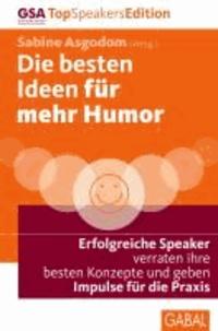 Die besten Ideen für mehr Humor - Erfolgreiche Speaker verraten ihre besten Konzepte und geben Impulse für die Praxis.