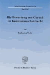 Die Bewertung von Geruch im Immissionsschutzrecht.
