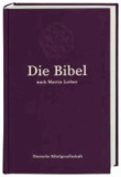 Die Bibel - nach der Übersetzung Martin Luthers. Großausgabe ohne Apokryphen.
