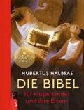 Die Bibel. Für kluge Kinder und ihre Eltern.