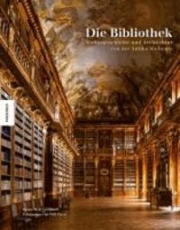 Die Bibliothek - Kulturgeschichte und Architektur von der Antike bis heute.