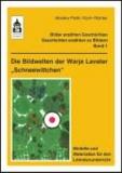 """Die Bildwelten der Warja Lavater """"Schneewittchen"""" - Modelle und Materialien für den Literaturunterricht (Klasse 1 bis Klasse 5)."""