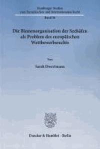 Die Binnenorganisation der Seehäfen als Problem des europäischen Wettbewerbsrechts.