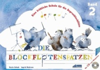 Die Blockflötenspatzen (Mit Begleit-CD) - Eine fröhliche Schule für die Sopranblockflöte.