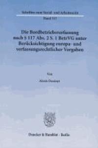 Die Bordbetriebsverfassung nach § 117 Abs. 2 S. 1 BetrVG unter Berücksichtigung europa- und verfassungsrechtlicher Vorgaben.