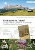 Otto Huber - Die Botanik in Südtirol und angrenzenden Gebieten im 20. Jahrhundert - Eine bibliografische Rundschau.