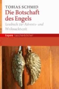 Die Botschaft des Engels - Lesebuch zur Advents- und Weihnachszeit.