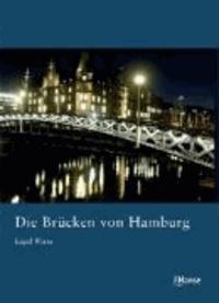 Die Brücken von Hamburg.