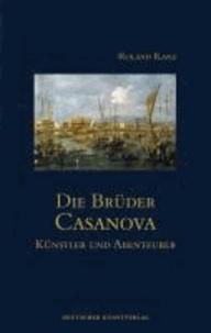 Die Brüder Casanova - Künstler und Abenteurer.
