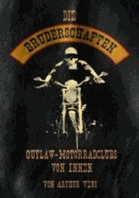 Die Bruderschaften - Outlaw Motorradclubs von Innen.
