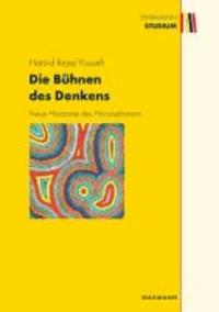 Die Bühnen des Denkens - Neue Horizonte des Philosophierens.