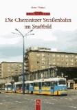 Die Chemnitzer Straßenbahn im Stadtbild.