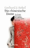 Die chinesische Dame - Ein Roman über Lügen, die verletzen, und Wahrheiten, die töten.